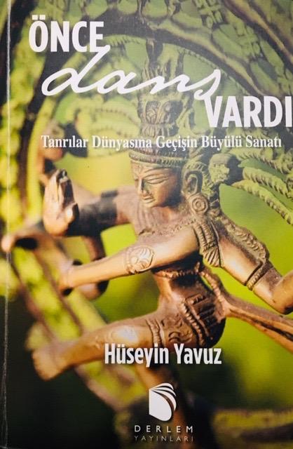 """Hüseyin Yavuz'un yeni kitabı: """"Önce Dans Vardı"""""""